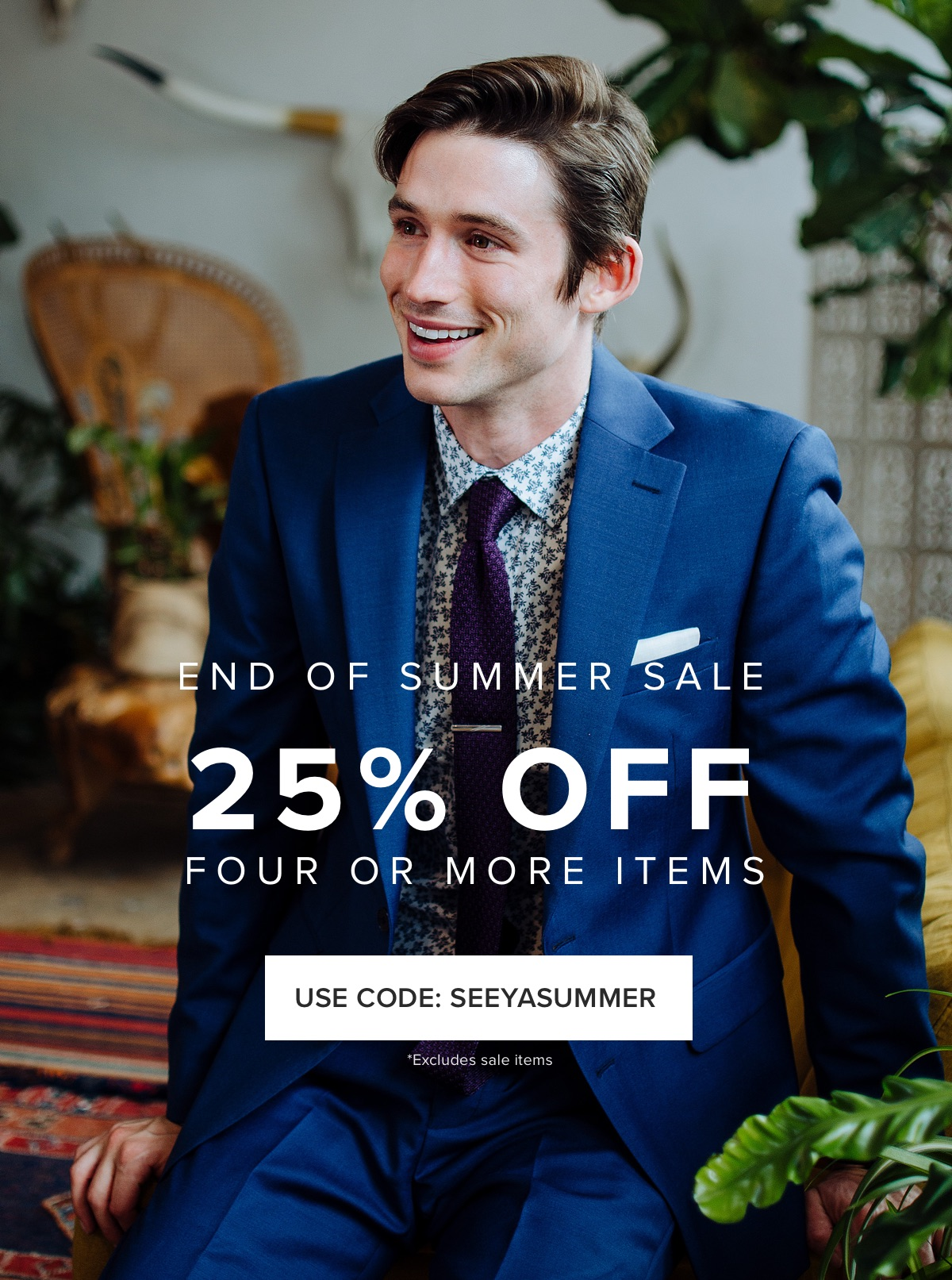 End Of Summer Sale: 25% Off When You Buy 4+ Items | Use Code: SEEYASUMMER