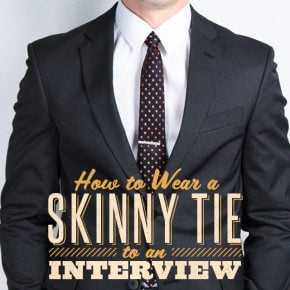 How to Wear Skinny Tie To Interview